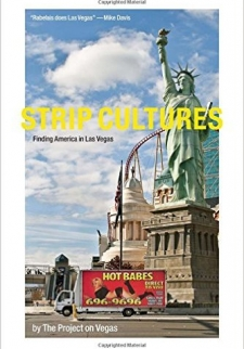Strip Cultures: Finding America in Las Vegas